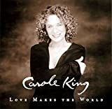 Love Makes the World by Carole King (2002-07-09)