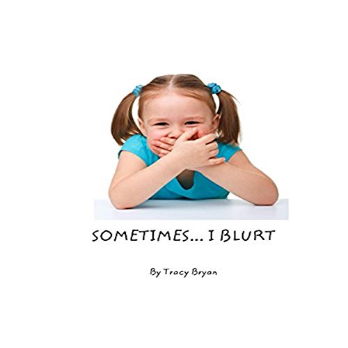 Sometimes...I Blurt! audiobook cover art
