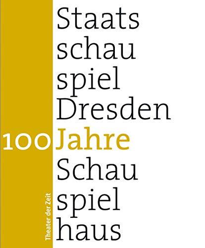 100 Jahre Staatsschauspiel Dresden (Außer den Reihen)