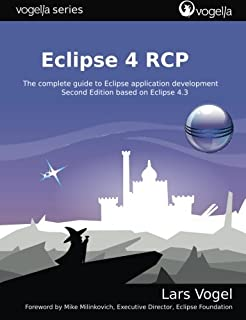 Eclipse 4 RCP: The complete guide to Eclipse application development (vogella series)