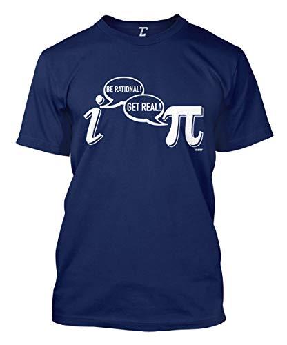 Be Rational! Get Real! - Geek Nerd Pi Men's T-Shirt (Navy, Large)