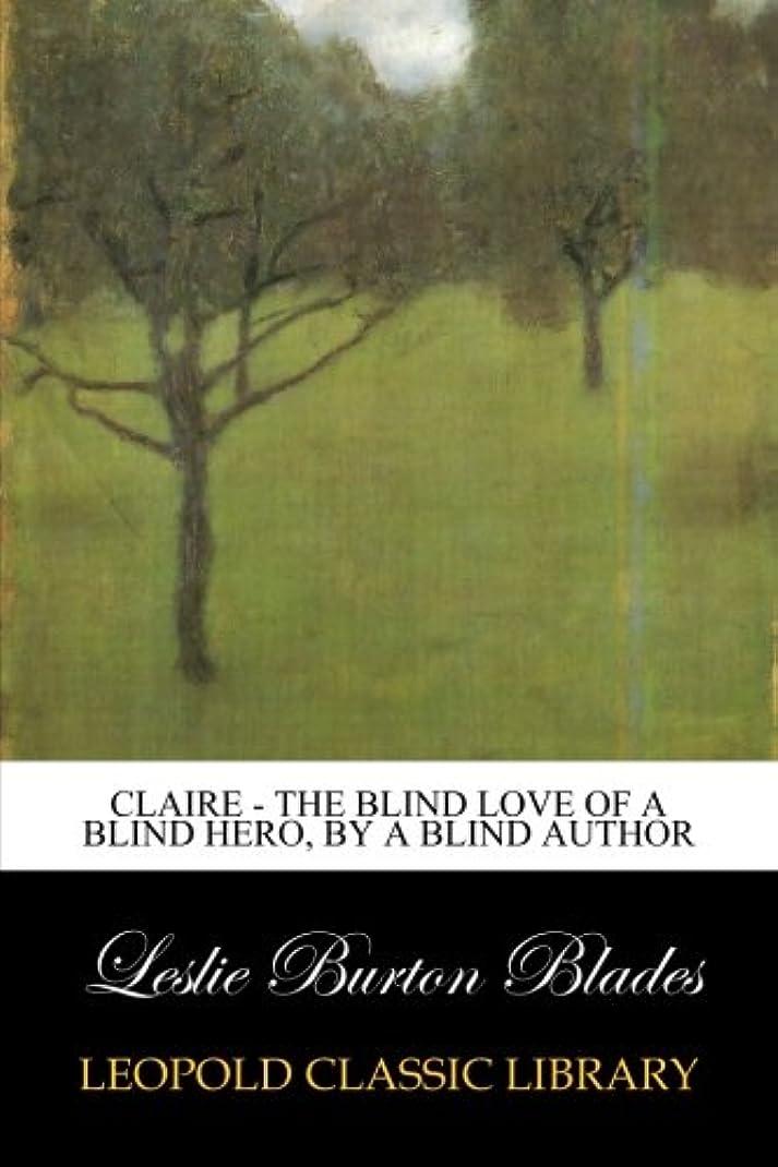 アラバマに賛成加害者Claire - The Blind Love of a Blind Hero, By a Blind Author