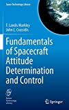 Fundamentals of Spacecraft Attitude Determination and Control (Space Technology Library (33), Band 33) - F. Landis Markley