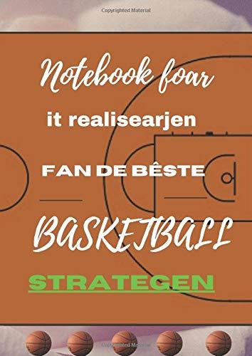 Notebook foar it realisearjen fan de bêste BASKETBALL strategen: Stipe boek foar moderne optimalisaasje fan it prachtige spultsje yn 'e wrâld fan BASKETBALL