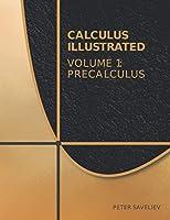 Calculus Illustrated. Volume 1: Precalculus Front Cover