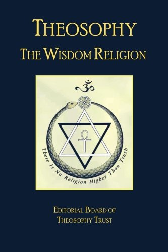 Compare Textbook Prices for Theosophy: The Wisdom Religion  ISBN 9780991618248 by Theosophy Trust, The Editorial Board of