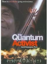 The Quantum Activist (2009) Amit Goswami (Actor), Ri Stewart and Renee Slade (Director) | Rated: NR | Format: DVD