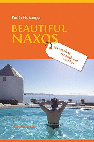 Beautiful Naxos: sprankelend reisboek met veel tips