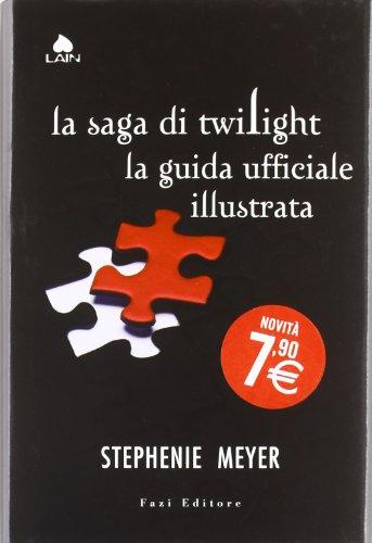 La saga di Twilight. La guida ufficiale illustrata