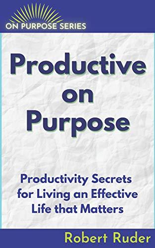 Productive On Purpose: Productiv...