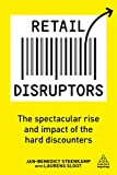 Retail Disruptors: The Spectacular Rise and Impact of the Hard Discounters...