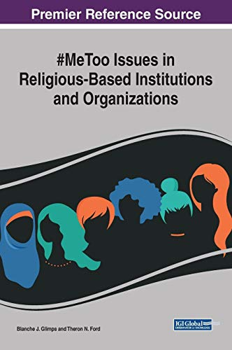 Compare Textbook Prices for #MeToo Issues in Religious-Based Institutions and Organizations Advances in Religious and Cultural Studies ARCS 1 Edition ISBN 9781522591955 by Blanche J. Glimps,Blanche J. Glimps,Theron N. Ford