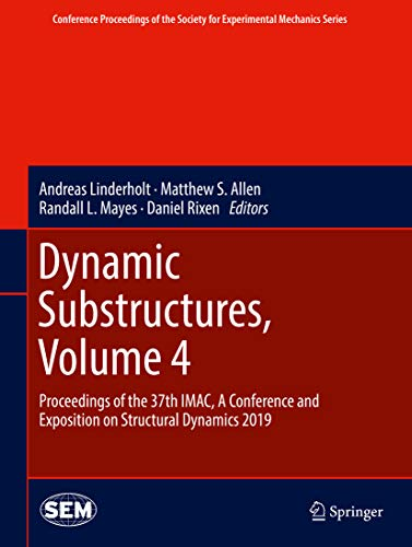 Dynamic Substructures, Volume 4: Proceedings of the 37th IMAC, A Conference and Exposition on Struct