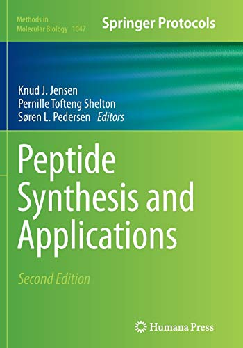 Peptide Synthesis and Applications (Methods in Molecular Biology, Band 1047)