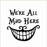 Adhesivo de vinilo con texto en ingls 'We are All Mad Here' de Cheshire Cat Decor Big Mouth Living Room Mural Pster (50 x 70 cm)