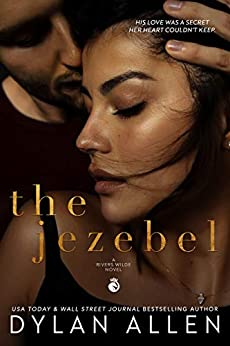 The Jezebel (Rivers Wilde Book 3) by [Dylan Allen]