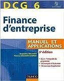 DCG 6 - Finance d'entreprise - 5e édition - Manuel et applications de Jacqueline Delahaye,Florence Delahaye-Duprat ( 22 avril 2015 ) - Dunod; Édition 5e édition (22 avril 2015) - 22/04/2015