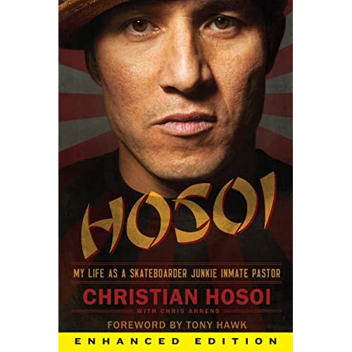 Hosoi (Enhanced Edition): My Life as a Skateboarder Junkie Inmate Pastor (English Edition)