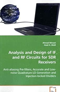 Analysis and Design of IF and RF Circuits for SDR Receivers  Anti-aliasing Pre-filters Accurate and Low-noise Quadrature LO Generation and Injection-locked Dividers