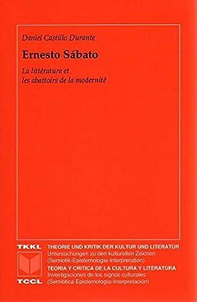 Ernesto Sábato: La Littérature et les abattoirs de la modernité