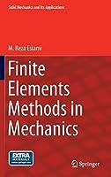 Finite Elements Methods in Mechanics (Solid Mechanics and Its Applications (216))