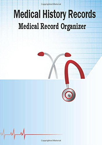 Compare Textbook Prices for Medical History Records Medical Record Organizer: Health Organizer, Health Tracker, Medical History Journal Health Record Keeper Jou Edition ISBN 9781541383852 by Miller, Debbie