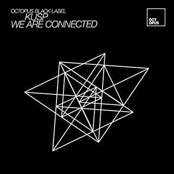 We Are Connected