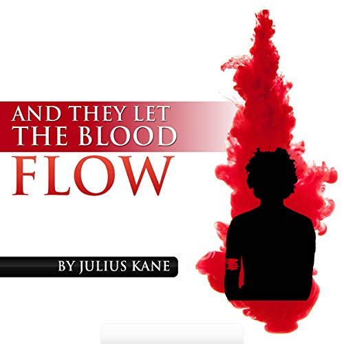 And They Let the Blood Flow audiobook cover art