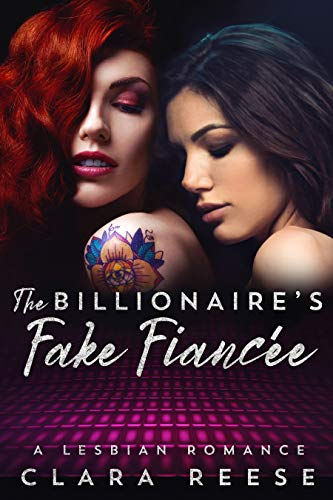 The Billionaire's Fake Fiancée: A Lesbian Romance