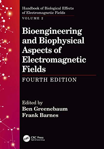 Bioengineering and Biophysical Aspects of Electromagnetic Fields, Fourth Edition (Handbook of Biological Effects of Electromagnetic Fields) (English Edition)
