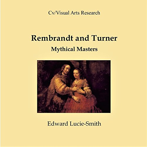Rembrandt and Turner: Mythical Masters audiobook cover art