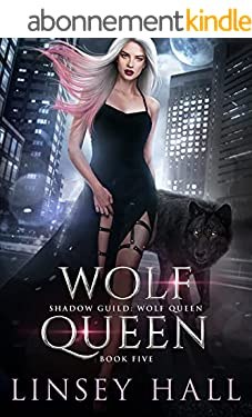 Wolf Queen (Shadow Guild: Wolf Queen Book 5) (English Edition)