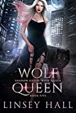 Wolf Queen (Shadow Guild: Wolf Queen Book 5) (Kindle Edition)