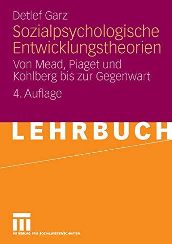 Sozialpsychologische Entwicklungstheorien: Von Mead, Piaget und Kohlberg bis zur Gegenwart