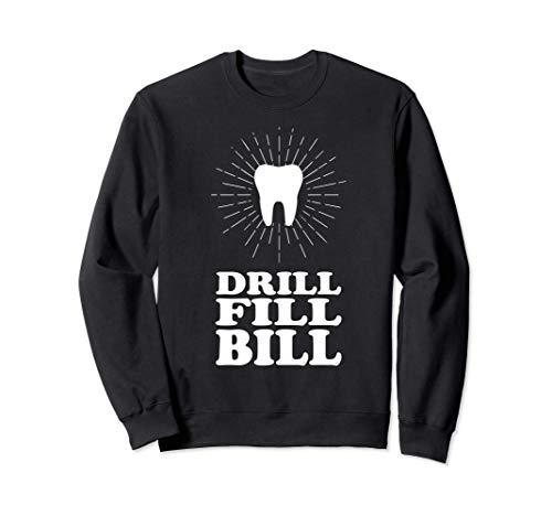 taladro relleno Bill dentista Sudadera