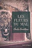 Les Fleurs du Mal (édition originale) Recueil de poèmes de Charles Baudelaire en texte intégral - Independently published - 18/09/2017