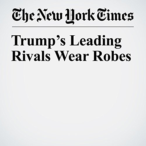 Trump's Leading Rivals Wear Robes copertina