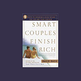 Smart Couples Finish Rich                   By:                                                                                                                                 David Bach                               Narrated by:                                                                                                                                 David Bach                      Length: 3 hrs and 5 mins     274 ratings     Overall 4.1