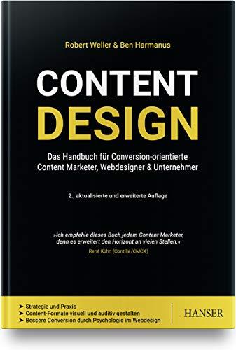 Content Design: Das Handbuch für Conversion-orientierte Content Marketer, Webdesigner & Unternehmer