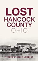 Lost Hancock County, Ohio