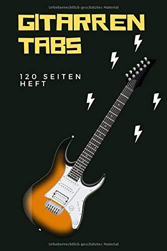 Gitarren Tabs Heft 120 Seiten: 6x9 Gitarre Tabulatur Block I Geschenk Heft I Notizbuch I Notenheft I E Tab Grifftabelle I Noten Instrumental ... Gitarrengriffe Liederbuch für Gitarrenspieler