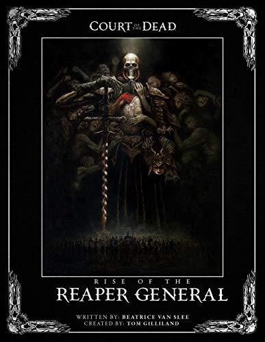 Court of the Dead: Rise of the Reaper General: An Illustrated Novel