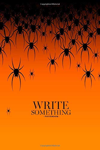 Notebook - Write something: Halloween theme many black spiders on an orange background notebook, Daily Journal, Composition Book Journal, College Ruled Paper, 6 x 9 inches (100sheets)