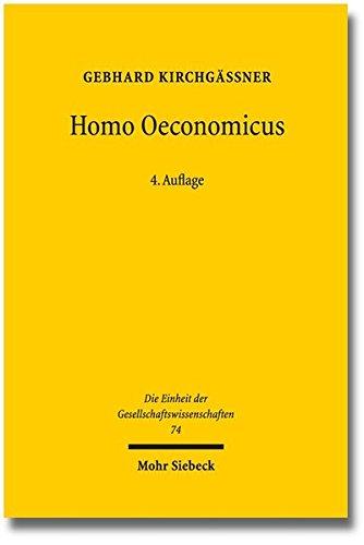 Homo oeconomicus: Das ökonomische Modell individuellen Verhaltens und seine Anwendung in den Wirtschafts- und Sozialwissenschaften: Das Okonomische ... der Gesellschaftswissenschaften, Band 74)