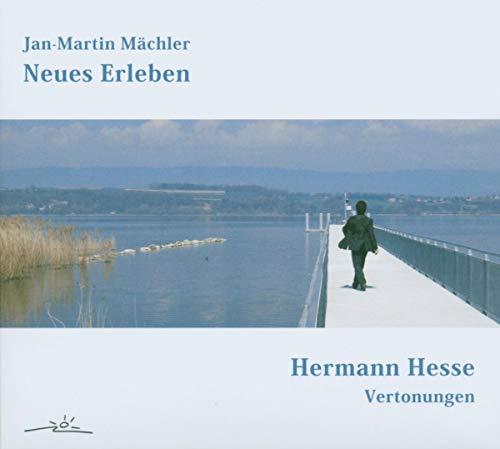 Neues Erleben. Hermann Hesse Vertonungen