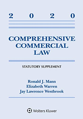 Compare Textbook Prices for Comprehensive Commercial Law: 2020 Statutory Supplement Supplements Supplement Edition ISBN 9781543820386 by Ronald J. Mann,Elizabeth Warren,Jay Westbrook