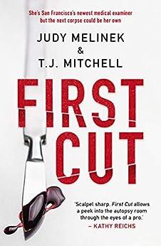 First Cut by [Judy Melinek, T.J. Mitchell, M.D.]