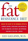 The Fat Resistance Diet( Unlock the Secret of the Hormone Leptin To( Eliminate Cravings Supercharge Your Metabolism Fight Inflammation Lose)[FAT RESISTANCE DIET][Paperback]