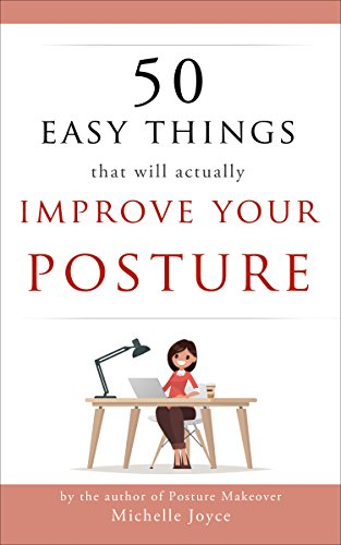 50 Easy Things That Will Actually Improve Your Posture