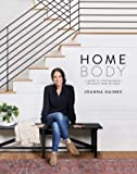 Homebody: A Guide to Creating Spaces You Never Want to...